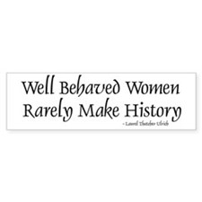 Well Behaved Women Bumper Stickers