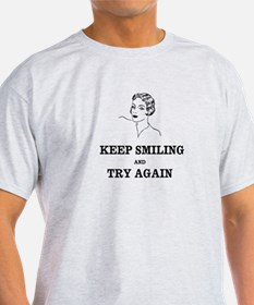 Keep Smiling And Try Agian T-Shirt