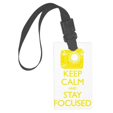 Keep Calm and Stay Focused (Yell Large Luggage Tag