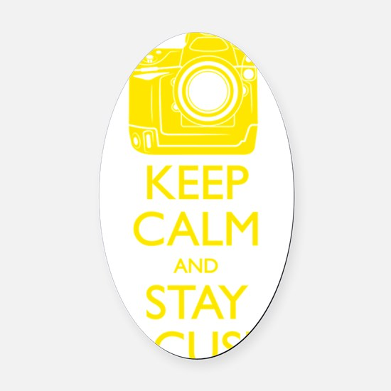 Keep Calm and Stay Focused (Yellow Oval Car Magnet