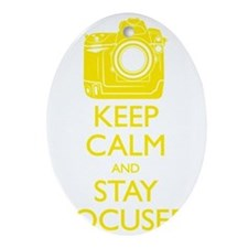 Keep Calm and Stay Focused (Yellow) Oval Ornament