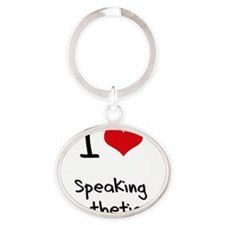 I Love Speaking Hypothetically Oval Keychain