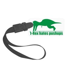 Funny Green T-rex Hates Pushups Luggage Tag