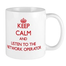Keep Calm and Listen to the Network Operator Mugs