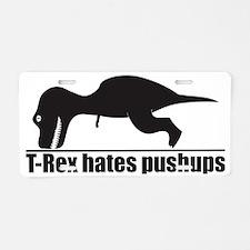 Funny T-rex Hates Pushups Aluminum License Plate
