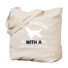 Life Is Better With A Gordon Setter Tote Bag