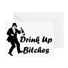 Drink Up Bitches Greeting Card