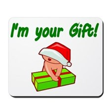 Im your gift! Mousepad