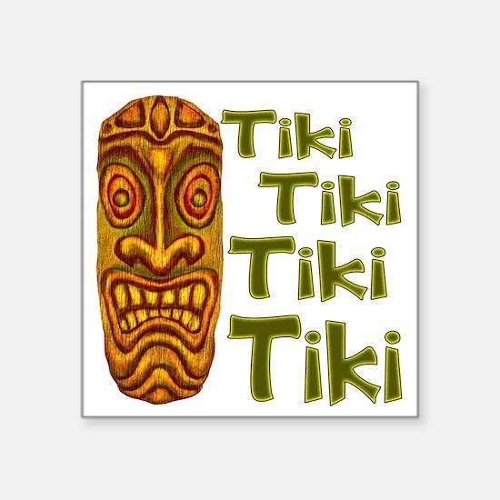 "Tiki Tiki Tiki Square Sticker 3"" x 3"""