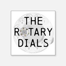 "The Rotary Dials merchandis Square Sticker 3"" x 3"""