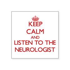 Keep Calm and Listen to the Neurologist Sticker