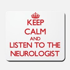 Keep Calm and Listen to the Neurologist Mousepad