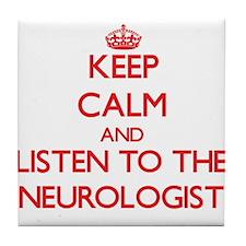 Keep Calm and Listen to the Neurologist Tile Coast