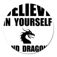 Believe Yourself Dragons Round Car Magnet
