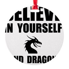 Believe Yourself Dragons Ornament