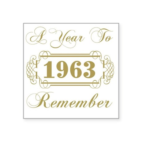 """1963 A Year To Remember Square Sticker 3"""" x 3"""""""