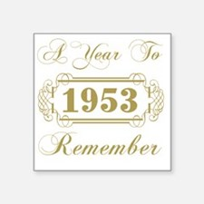 """1953 A Year To Remember Square Sticker 3"""" x 3"""""""