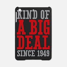 Kind of a Big Deal Since 1949 iPad Mini Case