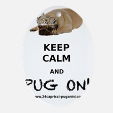 KEEP CALM  PUG ON BIGGEST Oval Ornament