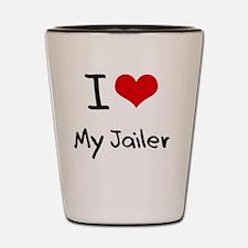 I Love My Jailer Shot Glass