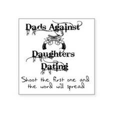 "Dads Against Daughters Dati Square Sticker 3"" x 3"""