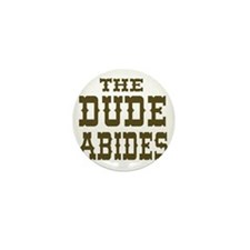 The Dude Abides Mini Button