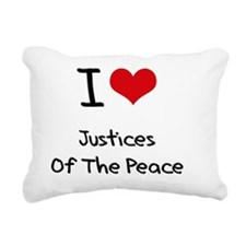 I Love Justices Of The P Rectangular Canvas Pillow