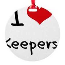 I Love Keepers Ornament