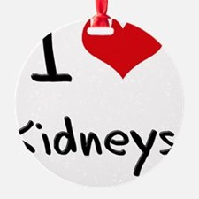 I Love Kidneys Ornament