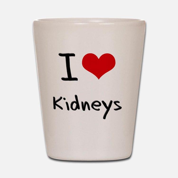 I Love Kidneys Shot Glass