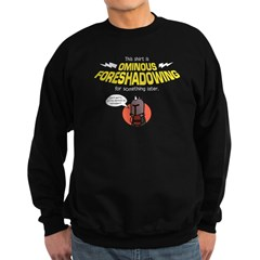 Ominous Foreshadowing Sweatshirt