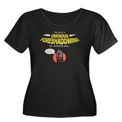 Ominous Foreshadowing Women's Plus Size T-Shirt