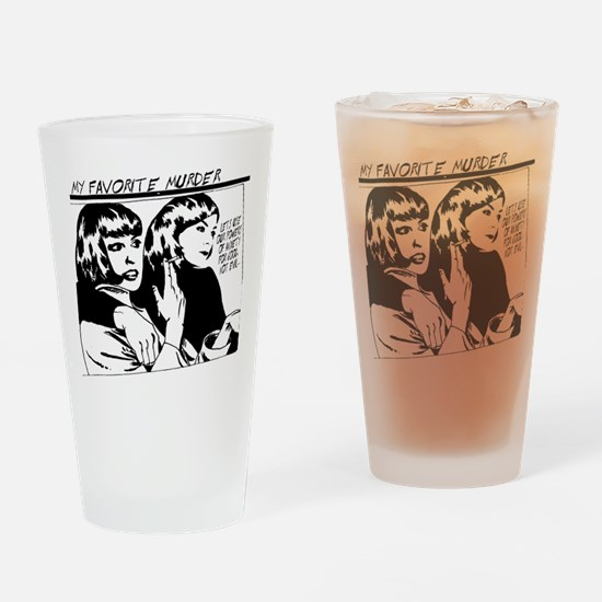 MY FAVORITE MURDER GOO Drinking Glass