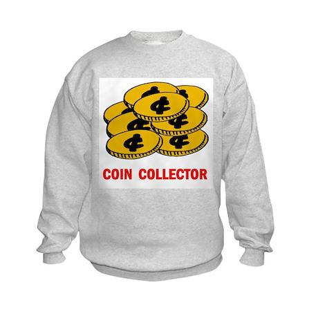 COIN COLLECTOR Kids Sweatshirt