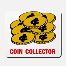 COIN COLLECTOR Mousepad