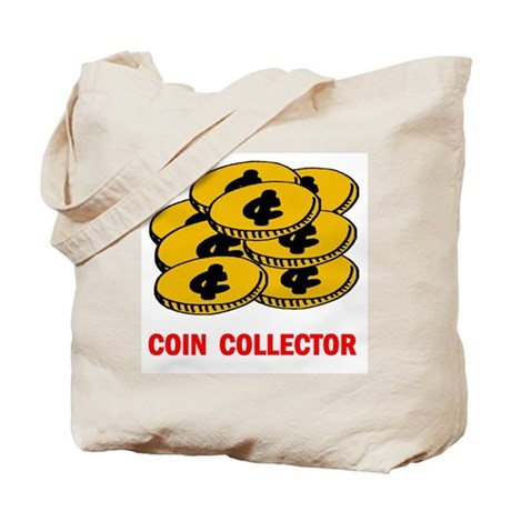 COIN COLLECTOR Tote Bag