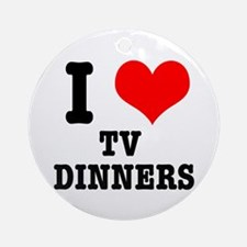 I Heart (Love) TV Dinners Ornament (Round)