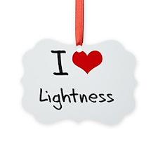 I Love Lightness Ornament
