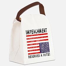 Impeachment Deserves a Vote! Canvas Lunch Bag