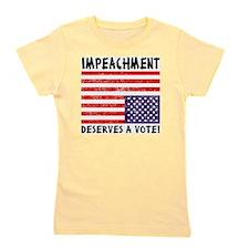 Impeachment Deserves a Vote! Girl's Tee