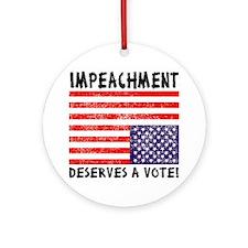 Impeachment Deserves a Vote! Round Ornament