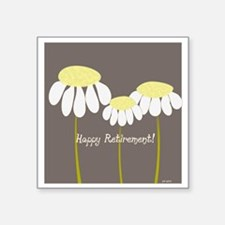 "happy retirement daisies Square Sticker 3"" x 3"""