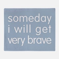 someday-brave_13-5x18.png Throw Blanket