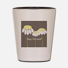 happy retirement daisies Shot Glass