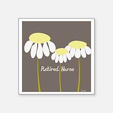 "Retired Nurse Daisies Square Sticker 3"" x 3"""