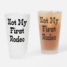 Not My First Rodeo Drinking Glass