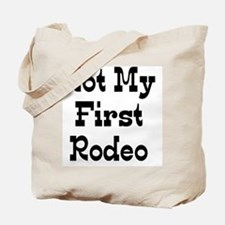 Not My First Rodeo Tote Bag