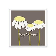 "happy retirement daisies Square Sticker 3"" x 3"""