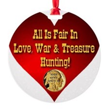 All Is Fair In Love, War  Treasure  Ornament