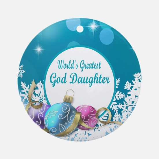 Worlds Greatest God Daughter Round Ornament